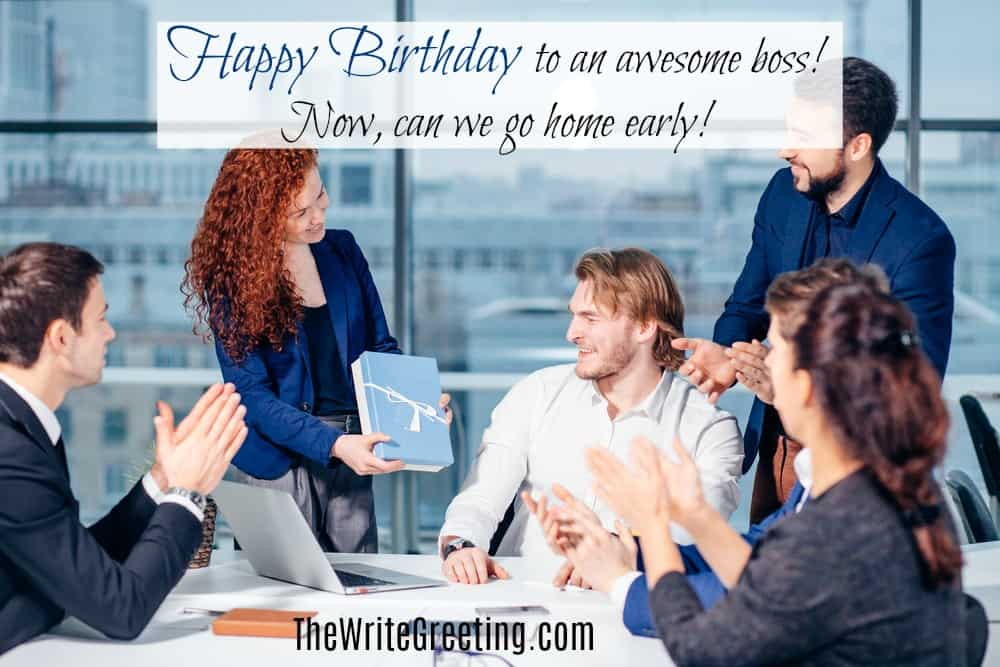 What do you write on a birthday card to your boss?