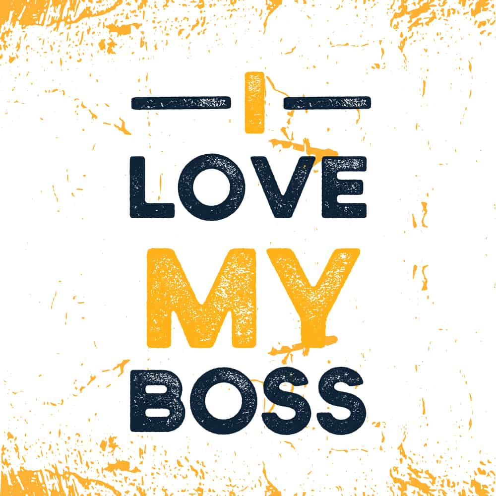 A sign that says I love my boss